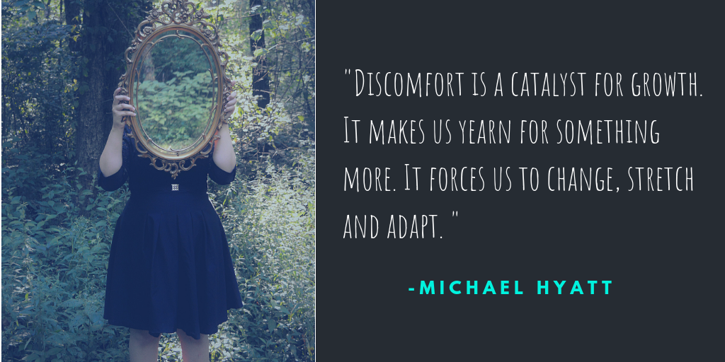 Discomforts is a catalyts